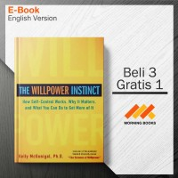 The Willpower Instinct: How Self-Control Works, Why It Matters, and