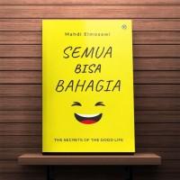 THE SECRETS OF THE GOOD LIFE Semua Bisa Bahagia