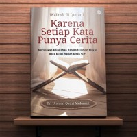 Kalimât fil Qur'ân] Karena Setiap Kata Punya Cerita