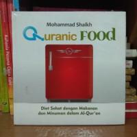 Quranic Food - Diet Sehat Dengan Makanan dan Minuman dalam Al-Quran