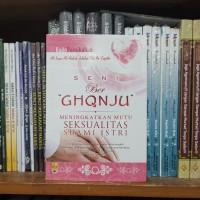 Buku Kado Pernikahan - Seni Ber Ghonju Meningkatkan Mutu Seksualitas