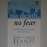 No Death, No Fear. Thich Nhat Hanh.