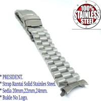 20mm,22mm,24mm Strap Rantai PRESIDENT Jam Tangan Solid Stainles Steel.