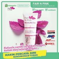 Fair N Pink Whitening Body Serum - Lotion Pemutih Kulit Permanen BPOM