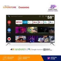 Changhong 58 Inch 4K UHD Android 9.0 Smart TV Netflix LED U58H7A