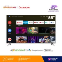 Changhong Borderles Android 9.0 4K UHD Smart TV 55Inch LED U55H7
