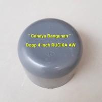 "Dop Dopp Tutup Sambungan Pipa PVC 4"" Inch Inc 4Inc 4Inch Rucika AW"