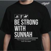 Kaos Unik Combed 30s Distro Be Strong With Sunnah Polos Custom