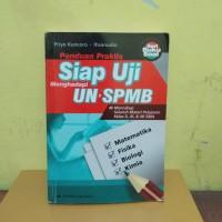Panduan praktis siap uji UN-SPMB. buku soal. Erlangga