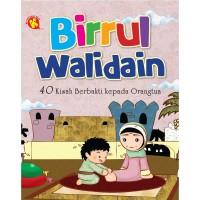 Birrul Walidain : 40 Kisah Berbakti kepada Orang Tua