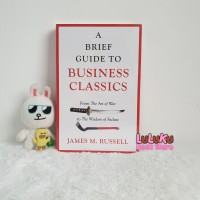 A Brief Guide to Business Classics : from the Art of War to the Wisdom