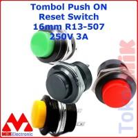 TOMBOL PUSH RESET BUTTON ON (SAKLAR SWITCH PUSH ON) R13-507 16mm