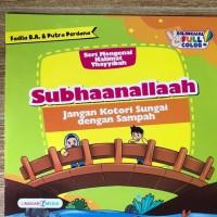 Cerita Anak Seri Mengenal Kalimat Thayyibah Subhaanallaah (Bilingual)