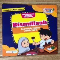 Cerita Anak Seri Mengenal Kalimat Thayyibah Bismillah (Bilingual)