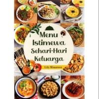 Buku Resep Masakan Menu Istimewa Sehari hari Keluarga Lily Minarosa