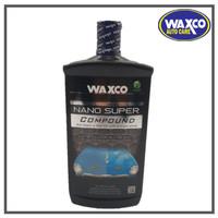 Obat Poles WAXCO NANO SUPER COMPOUND - 500ml