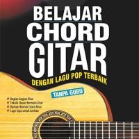 Buku, Belajar Chord Gitar Dengan Lagu Pop Terbaik Tanpa Guru -Ori