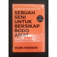 BUKU ORI-Sebuah Seni untuk Bersikap Bodo Amat -Mark Manson-GRASINDO