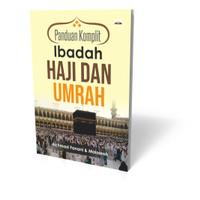 Panduan Komplit Ibadah Haji Dan Umrah