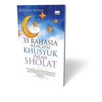 33 Rahasia Mencapai Khusyuk Dalam Sholat
