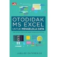 Buku Otodidak MS Excel untuk Mengelola Data   Jubilee Enterprise