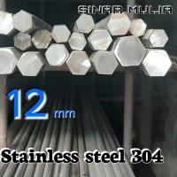 As segi enam / shaft hexagonal dia. 12mm stainless steel 304 / stenlis