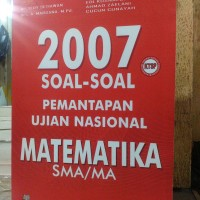 Buku 2007 Soal Soal Pemantapan UN MATEMATIKA SMA