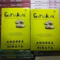 Buku Novel Guru AINI Pengarang : Andrea Hirata