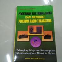 Buku PENGATAHUAN ELEKTRONIKA DADAR DAN MEMBUAT PENERIMA RADIO TRANSIST