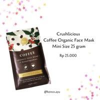 FREE KUAS MASKER Crushlicious Coffee Organic Face Mask