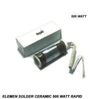 Promo Elemen Solder Ceramic 500 Watt Rapid Best Quality