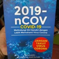 Melindungi diri Sendiri dengan Memahami Virus Corona Jangan Takut Viru