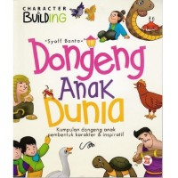 Buku Cerita Kumpulan Dongeng Anak Dunia Pembentuk Karakter Inspiratif