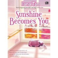 Novel Sunshine Becomes You oleh Ilana Tan - segel1 ORI3