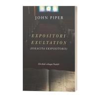 Expository Exultation (Sukacita Ekspositoris) - JOHN PIPER