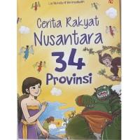 Buku Cerita Rakyat Nusantara 34 Provinsi Lia Nuralia & Lim Imadudin