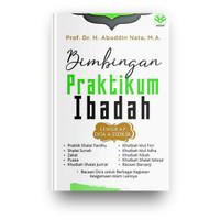 Bimbingan Praktikum Ibadah (Lengkap Doa & Dzikir)-Abibuddin Nata