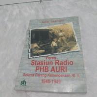 buku ori Peran Stasiun Radio PHB AURI selama Perang Kemerdekaan RI ll