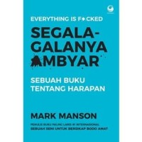 Buku Segala-galanya Ambyar-sebuah buku tentang harapan | Mark Manson