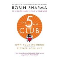 Buku The 5 Am Club - Robin Sharma - Pengembangan Diri - Best Seller