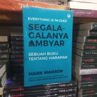 Buku SEGALA GALANYA AMBYAR by Mark Manson