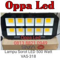Flood Light 500 w /Lampu Tembak Sorot LED 500 Watt / VAS - 318 VAS-318