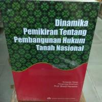 Dinamika Pemikiran Tentang Pembangunan Hukum Tanah Nasional