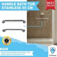 Handle Bath Tub Pegangan kamar mandi bathtub stenlis stainles 50 cm