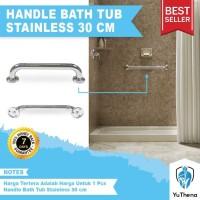 Handle Bath Tub Pegangan kamar mandi bathtub stenlis stainles 30 cm