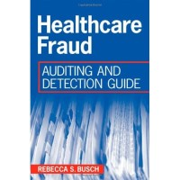 Healthcare Fraud: Auditing and Detection Guide Rebecca S. Busch