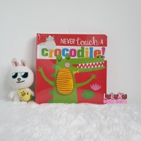 Buku Touch and Feel Board Book Books - Never Touch a Crocodile