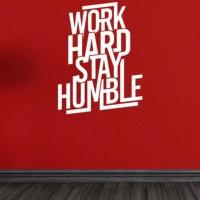 BEST SELLER Wall Stiker Quotes Work Hard Humble Sticker Dinding Kaca