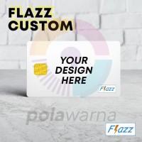Kartu Flazz Etoll Custom Satuan Print Foto Bebas Saldo 0 Termurah