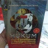 Hukum Dari Consilience Ke Paradigma Hukum Konstruktif Transgresif